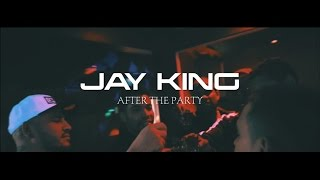 Jay King __ After the party ( Official Video )