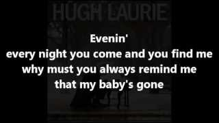 Hugh Laurie - Evenin' (with lyrics)