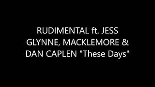 "Rudimental feat. Jess Glynne, Macklemore & Dan Caplen ""These Days"""