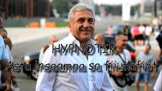 Hypnotic - Asta inseamna sa fii mafiot