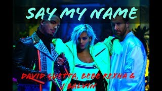 Say My  Name RINGTONE ,David Guetta, Bebe Rexha & J Balvin