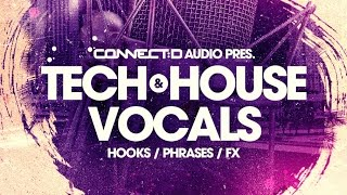 Tech & House Vocals - House Vocal Loops & Samples - CONNECT:D Audio