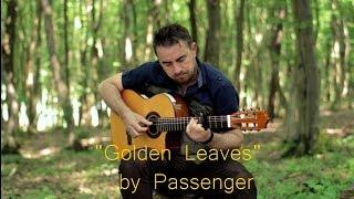 GOLDEN LEAVES - Passenger - fingerstyle guitar cover by soYmartino