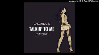 DJ Smallz 732 - Talkin' To Me ( Jersey Club )