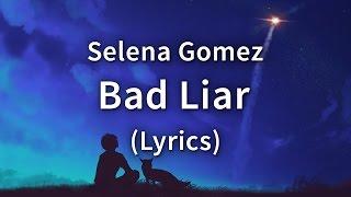 Selena Gomez – Bad Liar ( Lyrics / Lyric Video)