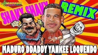 Daddy Yankee Shaky Shaky Remix Loquendo Maduro Vs Allup