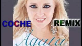 ÀGATA - AGORA CHORA TU - DJ COCHE REMIX 2011