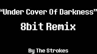 Under Cover Of Darkness 8Bit Remix [The Strokes]