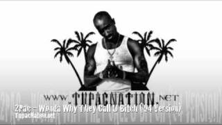 2Pac - Wonda Why They Call U Bitch (Original '94 Version)