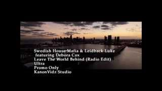 Swedish House Mafia Feat. Debora Cox - Leave The World Behind (Video Official)