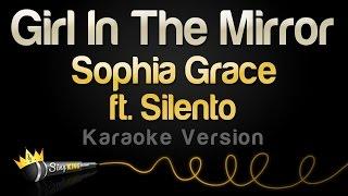 Sophia Grace ft. Silento - Girl In The Mirror (Karaoke Version) width=