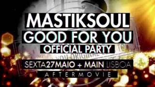 "Mastiksoul ""Good For You"" Official Party - Main Lisboa"
