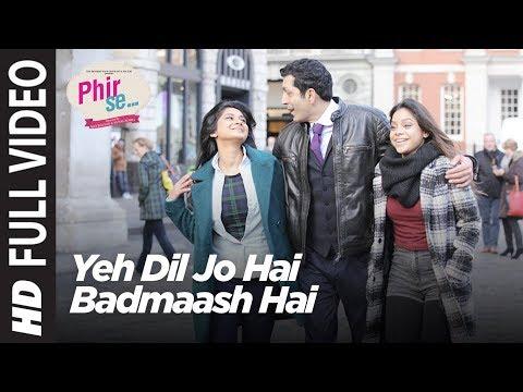 Yeh Dil Jo Hai Badmaash Hai Lyrics - Phir Se | Mohit Chauhan, Monali Thakur, Shreya Ghoshal