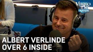 Albert Verlinde over 6 Inside: 'Ik vind het een mooie naam' | VERONICA INSIDE RADIO