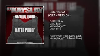 Hater Proof (CLEAN VERSION) DJ Kay Slay Ft Dave East , Meet Sims & Moneybagg Yo