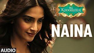 'Naina' Full AUDIO Song | Sonam Kapoor, Fawad Khan, Sona Mohapatra | Amaal Mallik | Khoobsurat