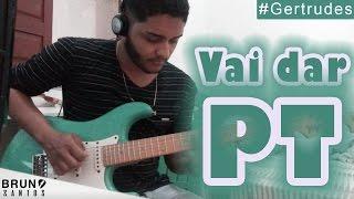 Swingueira na Guitarra - Vai dar PT (Leo Santana)