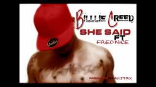 SHE SAID BY BILLIE CREED FT FRED NICE