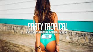 """Party Tropical"" Afro Beat Type Mr Eazi x Wiz Kid Instrumental Dancehall Tropical Prod #TFBK"