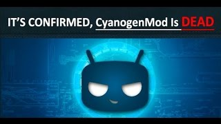 CyanogenMod OS is dead, will morph into LineageOS