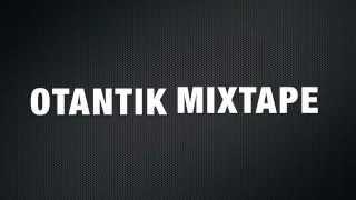 OTANTIK MIXTAPE PROMO !!! BH PROD & BOZO PROD - DJ KRISTEA DJ BOZO