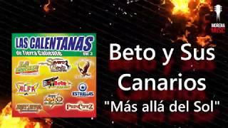 Beto Y Sus Canarios - Más Allá Del Sol (Video Letra Oficial)