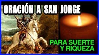 Oración a SAN JORGE para ABRIR CAMINOS, PROSPERIDAD, RIQUEZA, SUERTE y ÉXITO (MUY MILAGROSA)