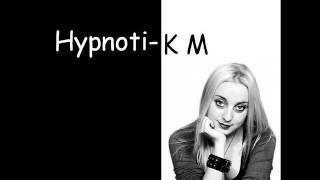Hypnoti-K M - Prieteni falsi