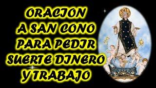 ORACION A SAN CONO PARA PEDIR SUERTE DINERO Y TRABAJO