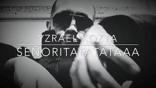 """Yzrael Kozta (SEÑORITATATAAA) !!!!!!NEW--""""OTRA VEZ""""-- COMING SOON !!!!!!!!"""