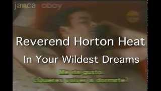 REVEREND HORTON HEAT - IN YOUR WILDEST DREAMS