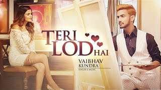 Teri Lod Hai: Vaibhav Kundra (Full Song) | Latest Punjabi Songs 2017 | T-Series