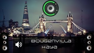 Bougenvilla - Kaya (Bass Boosted)
