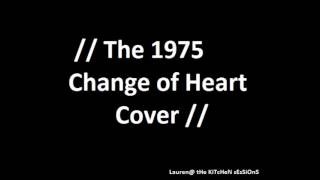 The 1975 Change of Heart Cover