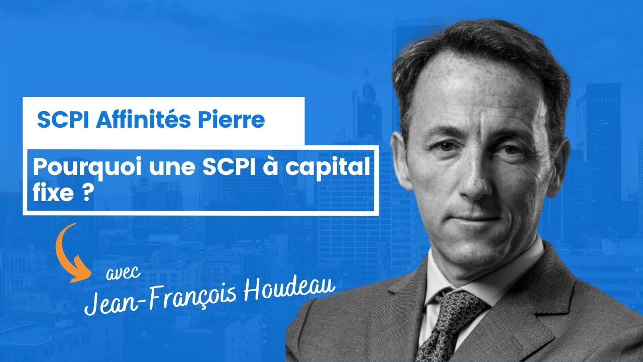 Pourquoi Affinités Pierre est une SCPI à capital fixe?