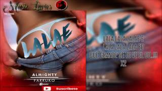 Almighty Ft Farruko - Lalalae (Letra)