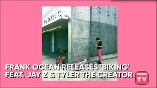 Frank Ocean Releases New Track 'Biking' Featuring Jay Z & Tyler The Creator | Source News Flash
