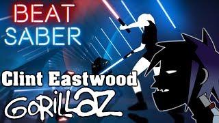 Beat Saber - Clint Eastwood - Gorillaz (custom song) | FC