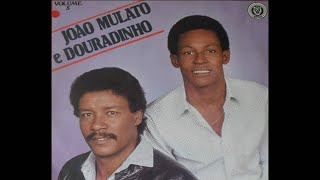 Preto Doutor - João Mulato e Douradinho