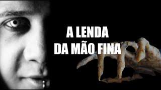 LENDA DA MÃO FINA | PROJETO TERROR