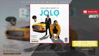 Omo Akin - Jolo (Remix) Ft. Banky W (OFFICIAL AUDIO 2017)