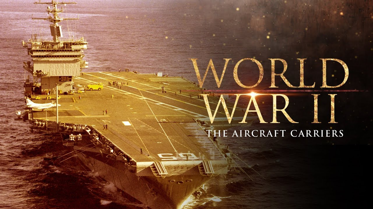 World War II : The Aircraft Carriers – Full Documentary