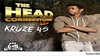 Kruze 45 - Mi Nuh See Dem [The Head Cornerstone EP] - June 2016