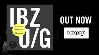 Ibiza Underground 2015 - Out Now on Beatport