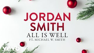 Jordan Smith - All Is Well (Audio) ft. Michael W. Smith