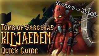 Kil'Jaeden│Tomb of Sargeras│QUICK GUIDE (Normal&Heroic)