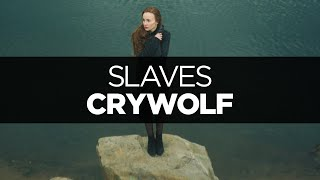 [LYRICS] Crywolf - Slaves