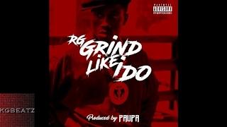RG - Grind Like I Do [Prod. By Paupa] [New 2017]