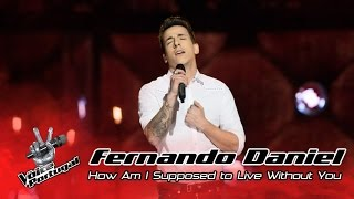 Fernando Daniel - How Am I Supposed to Live Without You (Michael Bolton) | Gala | The Voice Portugal width=