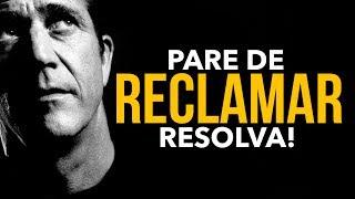 PARE DE RECLAMAR - VÍDEO MOTIVACIONAL/MOTIVAÇÃO